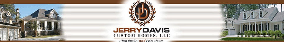 Jerry Davis | Custom Builder